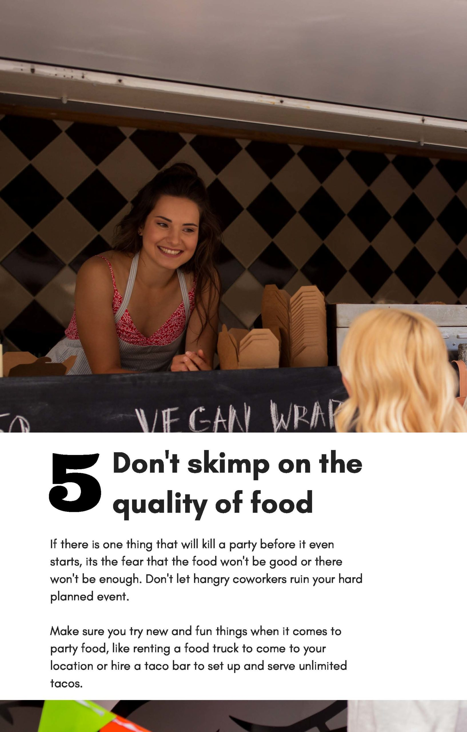 Don't skimp on the quality of food